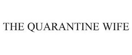 THE QUARANTINE WIFE