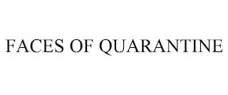FACES OF QUARANTINE