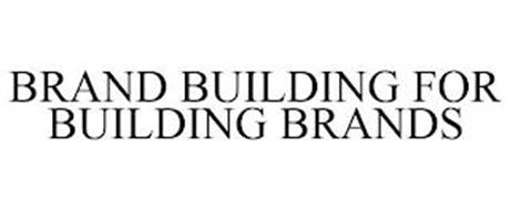 BRAND BUILDING FOR BUILDING BRANDS