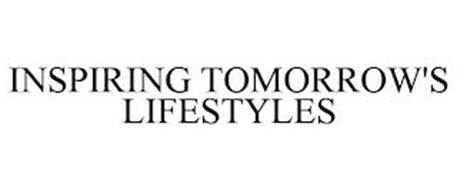 INSPIRING TOMORROW'S LIFESTYLES
