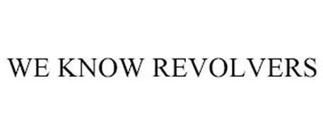 WE KNOW REVOLVERS