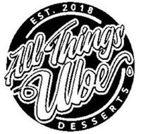 EST. 2018 ALL THINGS UBE DESSERTS
