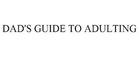 DAD'S GUIDE TO ADULTING