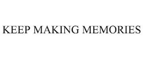 KEEP MAKING MEMORIES