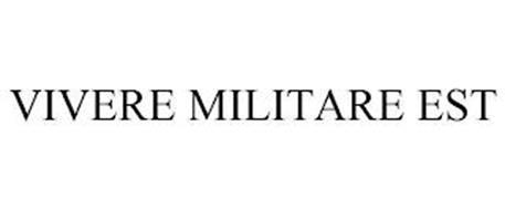 VIVERE MILITARE EST
