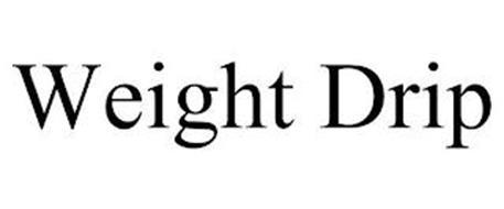 WEIGHT DRIP