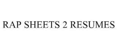 RAP SHEETS 2 RESUMES