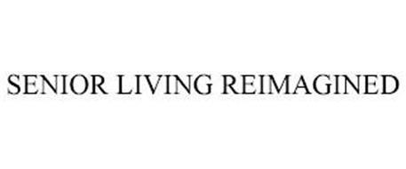 SENIOR LIVING REIMAGINED