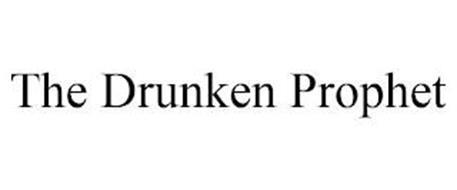 THE DRUNKEN PROPHET