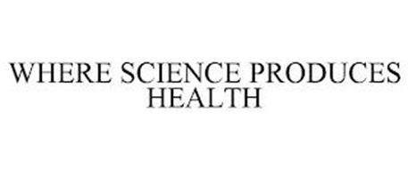 WHERE SCIENCE PRODUCES HEALTH