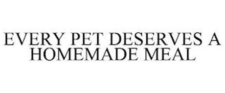 EVERY PET DESERVES A HOMEMADE MEAL
