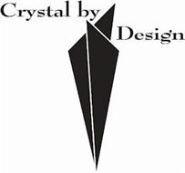 CRYSTAL BY DESIGN