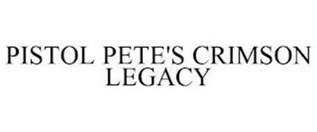 PISTOL PETE'S CRIMSON LEGACY