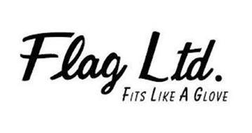 FLAG LTD. FITS LIKE A GLOVE