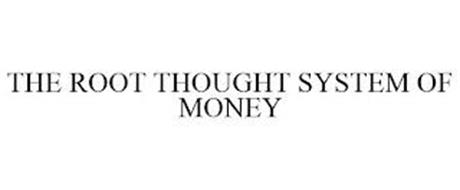 THE ROOT THOUGHT SYSTEM OF MONEY