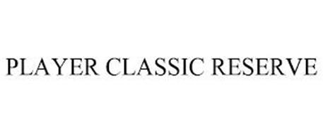 PLAYER CLASSIC RESERVE