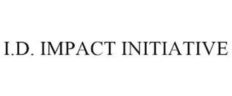 I.D. IMPACT INITIATIVE