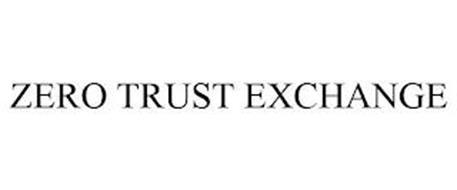ZERO TRUST EXCHANGE