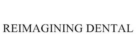 REIMAGINING DENTAL