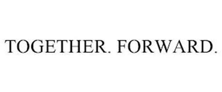 TOGETHER. FORWARD.
