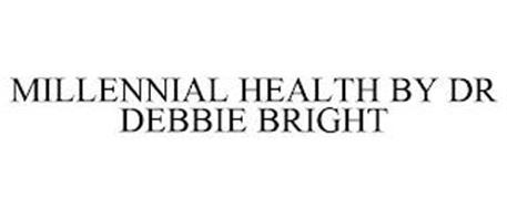 MILLENNIAL HEALTH BY DR DEBBIE BRIGHT