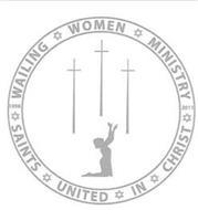 WAILING WOMEN MINISTRY SAINTS UNITED IN CHRIST 1996 2011