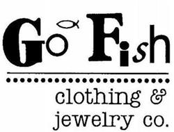 GO FISH CLOTHING & JEWELRY CO.