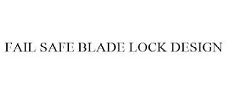 FAIL SAFE BLADE LOCK DESIGN