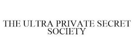 THE ULTRA PRIVATE SECRET SOCIETY