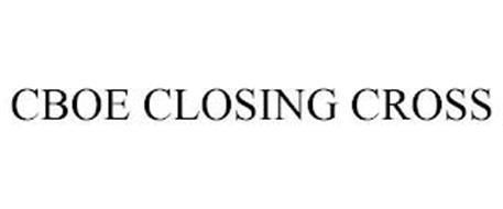 CBOE CLOSING CROSS