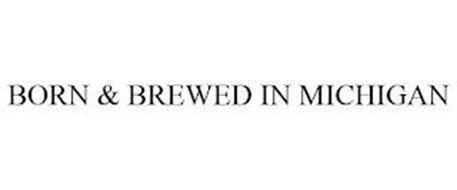 BORN & BREWED IN MICHIGAN