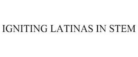IGNITING LATINAS IN STEM