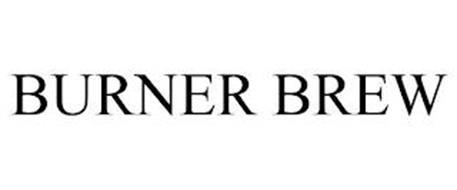BURNER BREW