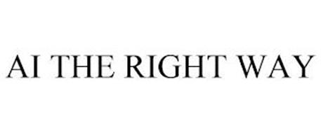 AI THE RIGHT WAY