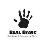 REAL BASIC BROTHERS & SISTERS IN CHRIST