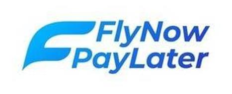 F FLY NOW PAY LATER