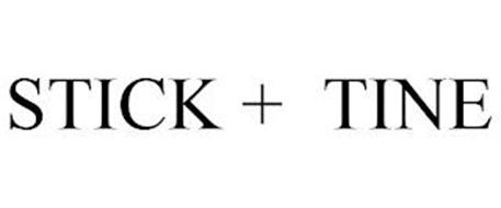 STICK + TINE