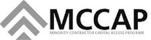 MCCAP MINORITY CONTRACTOR CAPITAL ACCESS PROGRAM