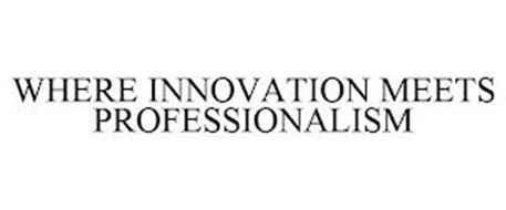 WHERE INNOVATION MEETS PROFESSIONALISM