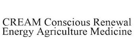CREAM CONSCIOUS RENEWAL ENERGY AGRICULTURE MEDICINE