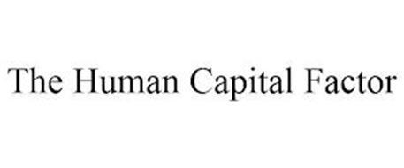 THE HUMAN CAPITAL FACTOR