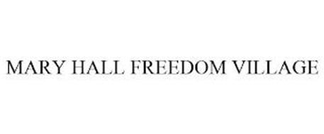 MARY HALL FREEDOM VILLAGE