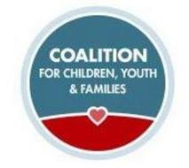 COALITION FOR CHILDREN, YOUTH & FAMILIES