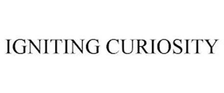 IGNITING CURIOSITY