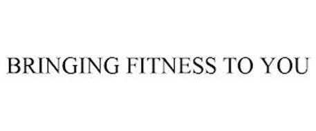 BRINGING FITNESS TO YOU