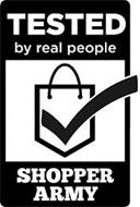 TESTED BY REAL PEOPLE SHOPPER ARMY