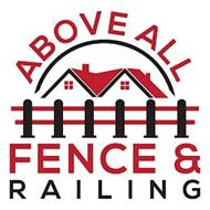 ABOVE ALL FENCE & RAILING