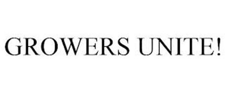 GROWERS UNITE!