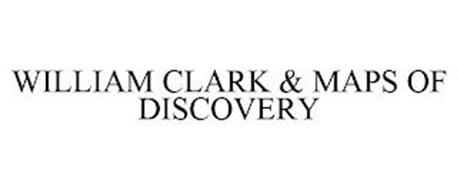 WILLIAM CLARK & MAPS OF DISCOVERY