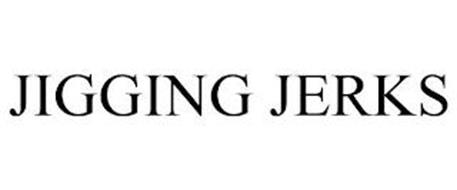 JIGGING JERKS